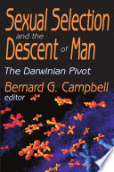 """""""Sexual Selection And the Descent of Man: The Darwinian Pivot"""" by Bernard Grant Campbell"""