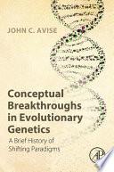 Conceptual Breakthroughs in Evolutionary Genetics Book