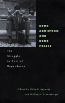Drug Addiction and Drug Policy