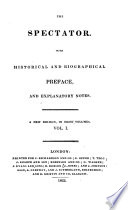 The Spectator By J Addison And Others With Hist And Biogr Preface And Explanatory Notes Book PDF