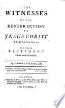The Witnesses of the Resurrection of Jesus Christ Re-examined