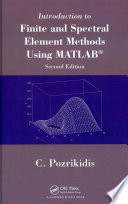 Introduction to Finite and Spectral Element Methods Using MATLAB  Second Edition