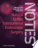 Natural Orifice Translumenal Endoscopic Surgery (NOTES)
