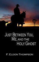 Just Between You  Me and the Holy Ghost Book