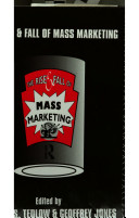 The Rise and Fall of Mass Marketing