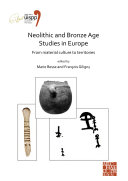 Neolithic and Bronze Age Studies in Europe  From Material Culture to Territories