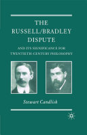 The Russell Bradley Dispute and its Significance for Twentieth Century Philosophy