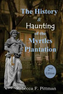 The History and Haunting of the Myrtles Plantation  2nd Edition