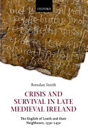 Crisis and Survival in Late Medieval Ireland