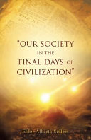 Our Society in the Final Days of Civilization Book