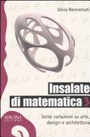 Insalate di matematica. Sette variazioni su arte, design e architettura