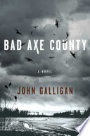 link to Bad Axe County : a novel in the TCC library catalog