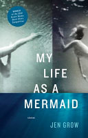 My Life as a Mermaid and Other Stories