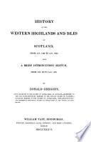 History of the Western Highlands and Isles of Scotland  from A D  1493 to A D  1625