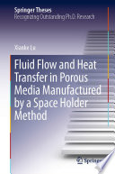 Fluid Flow and Heat Transfer in Porous Media Manufactured by a Space Holder Method