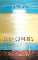 Soul Qualities: the Art of Becoming with Study Guide