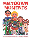 Meltdown Moments  Helping Families to Have Conversations about Mental Health  Their Feelings and Experiences