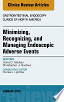 Minimizing Recognizing And Managing Endoscopic Adverse Events An Issue Of Gastrointestinal Endoscopy Clinics  Book PDF