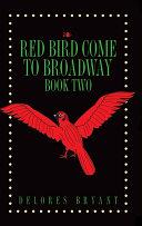 Red Bird Come to Broadway Book Two (HC) [Pdf/ePub] eBook