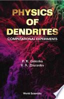 Physics of Dendrites Book