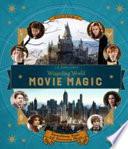 J. K. Rowling's Wizarding World: Movie Magic Volume One