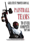 Greatest Professional Paintball Teams to Ever Compete  Top 100