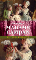 Mémoires de Madame Campan, première femme de chambre de Marie-Antoinette