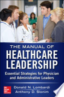 Manual of Healthcare Leadership   Essential Strategies for Physician and Administrative Leaders