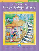 Music for Little Mozarts  Coloring Book 4    Fun with Music Friends in the City