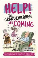 Help  the Grandchildren Are Coming