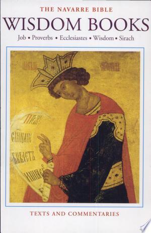 The Navarre Bible: Wisdom Books : the books of Job, Proverbs, Ecclesiastes (Qoheleth), the Wisdom of Solomon, and Sirach (Ecclesiasticus) Ebook - digital ebook library