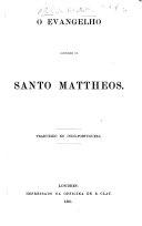 Pdf O Evangelho conforme de Santo Mattheos. Traduzido ne Indo-Portugueza. [Translated by Robert Newstead.]