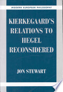 Kierkegaard s Relations to Hegel Reconsidered Book