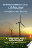 Electrification of Emuhun Village in Edo State, Nigeria Using Renewable Energy Mix; Underlying Principle with 16.5 MWh Annually  : A Philanthropic Service to My Homeland