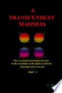 A Transcendent Madness