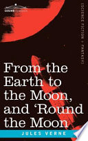 Free From the Earth to the Moon and 'Round the Moon Read Online