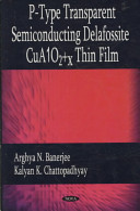 P type Transparent Semiconducting Delafossite CuAlO subscript 2 x Thin Film