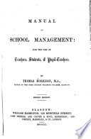 Manual of School Management: for the Use of Teachers, Students, & Pupil-teachers