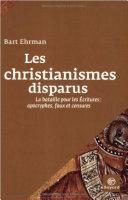 Pdf Les christianismes disparus : La bataile pour les Écritures : apocryphes, faux et censures Telecharger