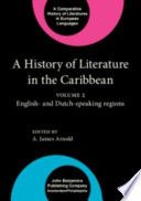 A History Of Literature In The Caribbean English And Dutch Speaking Countries