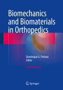 Biomechanics and Biomaterials in Orthopedics