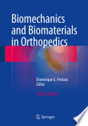 """Biomechanics and Biomaterials in Orthopedics"" by Dominique G. Poitout"