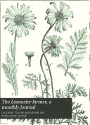 The Lancaster Farmer  a Monthly Journal