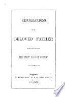 Recollections of a beloved father (T. G. Tyndale). Written during the first days of sorrow