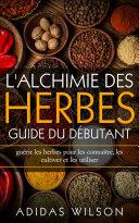 Pdf L'alchimie des herbes: Guide du débutant Telecharger