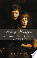 Sibling Romance in American Fiction  1835 1900