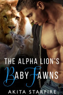 The Alpha Lion's Baby Fawns: MM Alpha Omega Fated Mates Mpreg Shifter Book