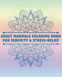 Adult Mandala Coloring Book For Serenity   Stress Relief