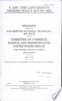 S  2297  the Land Remote Sensing Policy Act of 1992