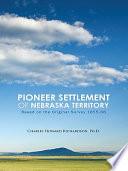 Pioneer Settlement of Nebraska Territory